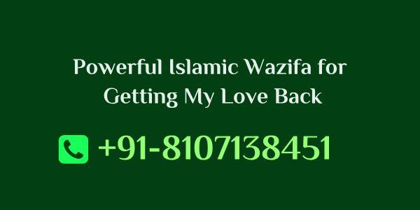 Powerful Islamic Wazifa for Getting My Love Back